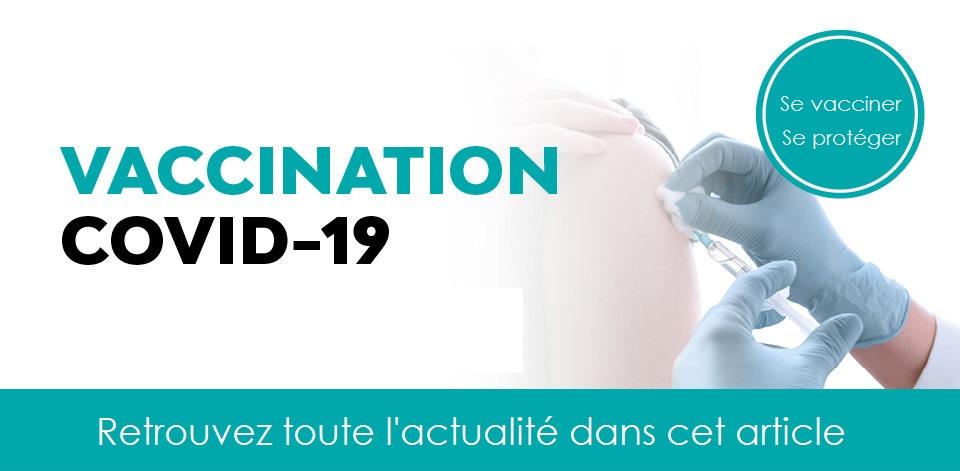 Actualités sur la vaccination Covid-19